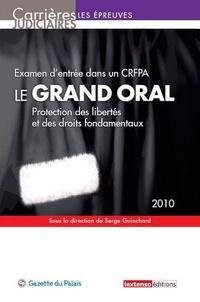 Serge Guinchard - Le grand oral, examen d'entrée dans un CRFPA - Protection des libertés et des droits fondamentaux.