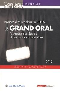 Serge Guinchard - Le grand oral - Examen d'entrée dans un CRFPA, Protection des libertés et des droits fondamentaux.