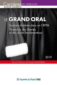 Serge Guinchard - Le grand oral - Examen d'entrée dans un CRFPA ; Protection des libertés et des droits fondamentaux.