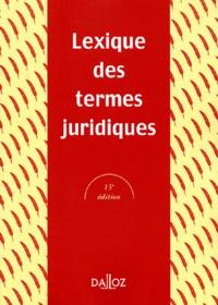 Serge Guinchard et Gabriel Montagnier - Lexique des termes juridiques.