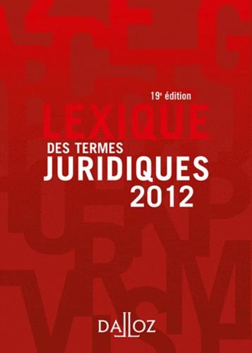 Lexique des termes juridiques  Edition 2012