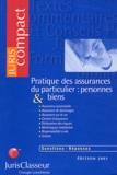 Serge Guinchard et Françoise Chapuisat - Pratique des assurances du particulier : personnnes & biens - Questions-réponses.