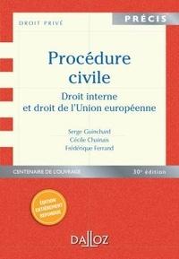 Serge Guinchard et Cécile Chainais - Procédure civile - Droit interne et droit de l'Union européenne.