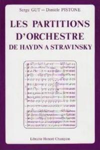 Serge Gut et Danièle Pistone - Les Partitions d'orchestre, de Haydn à Stravinsky - Histoire, lecture, réduction, commentaire.