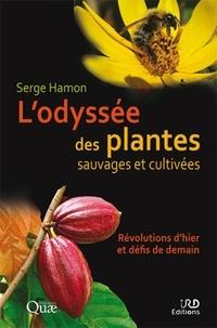 Ipad epub ebooks télécharger L'odyssée des plantes sauvages et cultivées  - Révolutions d'hier et défis de demain (Litterature Francaise)
