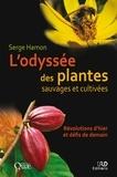 Serge Hamon - L'odyssée des plantes sauvages et cultivées - Révolutions d'hier et défis de demain.