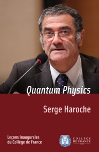 Serge Haroche - Quantum Physics - Inaugural Lecture delivered on Thursday 13December2001.