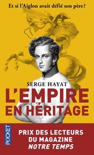 Serge Hayat - L'empire en héritage.