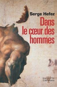 Serge Hefez - Dans le coeur des hommes.
