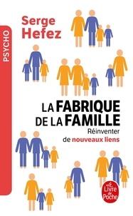Serge Hefez - La fabrique de la famille.