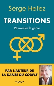 Serge Hefez - Transitions - Réinventer le genre.