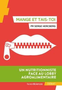 Serge Hercberg - Au nom de notre santé - Un nutritionniste face au lobby agroalimentaire.