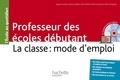 Serge Herreman et Jannick Caillabet - Professeur des écoles débutant - La classe : mode d'emploi. 1 Cédérom