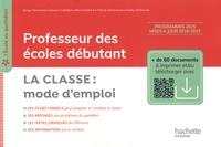 Serge Herreman et Jannick Caillabet - Professeur des écoles débutant - La classe : mode d'emploi.