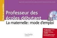 Serge Herreman et Marjolaine Amiche - Professeurs des écoles débutant - La maternelle : mode d'emploi. 1 Cédérom