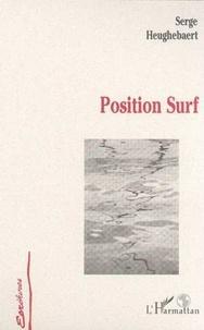 Serge Heughebaert - Position surf.