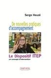 Serge Heuzé - De nouvelles pratiques d'accompagnement : le dispositif ITEP - Un concept d'intervention.