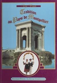Serge Houiste et Georges Frêche - Tradition au pays de Montpellier.