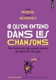 Serge Hureau et Olivier Hussenet - Ce qu'on entend dans les chansons - Des berceuses aux grands succès du répertoire français.