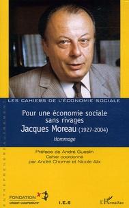 Serge Hurtig et André Gueslin - Pour une économie sociale sans rivages Jacques Moreau.