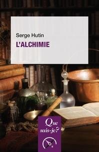 Serge Hutin - L'alchimie.