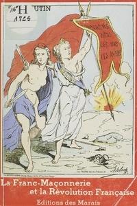 Serge Hutin et Patrick Rivière - La franc-maçonnerie et la Révolution française.