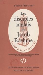 Serge Hutin et Robert Amadou - Les disciples anglais de Jacob Boehme aux XVIIe et XVIIIe siècles.