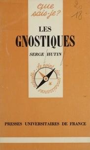 Serge Hutin - Les Gnostiques.