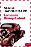 Serge Jacquemard - La bande Bonny-Laffont.