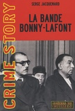 Serge Jacquemard - La Bande Bonny-Lafont.