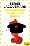 Serge Jacquemard - Les bourreaux ne pleurent jamais.