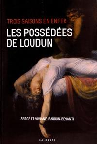 Serge Janouin-Benanti et Viviane Janouin-Benanti - Trois saisons en enfer - Les possédées de Loudun.