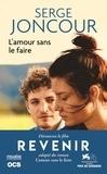 Serge Joncour - L'amour sans le faire.