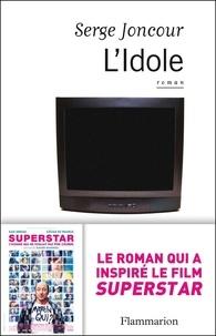 Serge Joncour - L'idole.