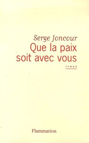 Serge Joncour - Que la paix soit avec vous.