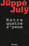 Serge July et Alain Juppé - Entre quatre z'yeux.