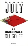 Serge July - La diagonale du Golfe.