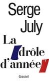 Serge July - La drôle d'année.