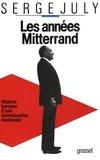 Serge July - Les années Mitterrand.