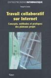 Serge-K Levan - Travail collaboratif sur Internet - Concepts, méthodes et pratiques des plateaux projet.