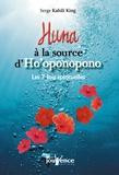 Serge Kahili King - Huna à la source d'Ho'oponopono - Les 7 lois spirituelles.