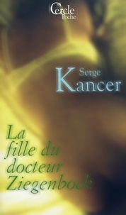 Serge Kancer - Cercle Poche n°152 La Fille du Docteur Ziegenbock.