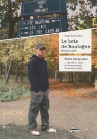 Serge Kandrashov - Le bois de Boulogne - Tome 1, Porte Dauphine, lieu où les rêves des homosexuels deviennent réalité....