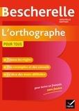 Serge Kannas - Bescherelle L'orthographe pour tous - Ouvrage de référence sur l orthographe française.