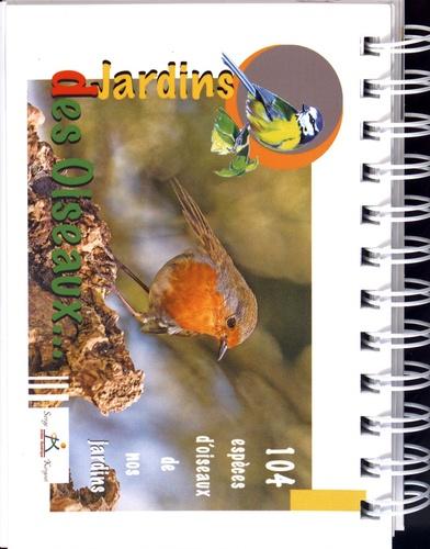 Serge Kergoat et Nicole Kergoat - Des oiseaux des jardins - 104 espèces d'oiseaux de nos jardins.