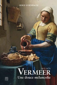 Serge Kernbaum - Vermeer (1632-1675) - Une douce mélancolie.