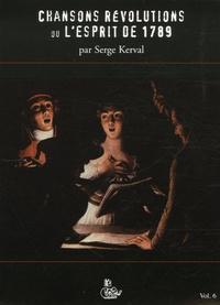 Serge Kerval - Chansons Révolutions ou l'esprit de 1789. 1 CD audio