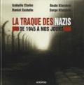 Serge Klarsfeld et Isabelle Clarke - La traque des nazis - De 1945 à nos jours. 1 DVD