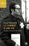 Serge Klarsfeld - Le combat d'une vie - 25 ans à traquer les nazis.
