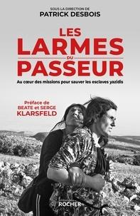 Serge Klarsfeld et Beate Klarsfeld - Les larmes du passeur - Au coeur des missions pour sauver les esclaves yazidis.
